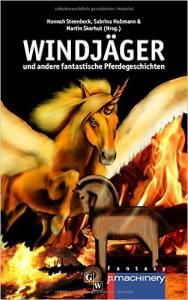 Windjäger und andere fantastische Pferdegeschichten - Kurzgeschichten