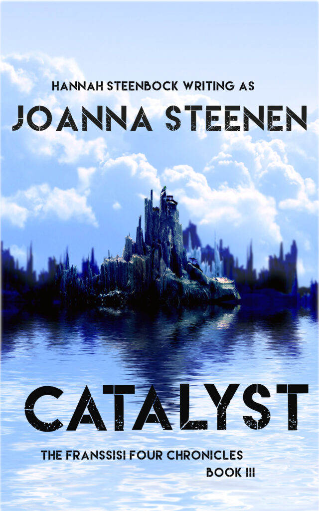Catalyst - Book III of the Franssisi Four Chronicles