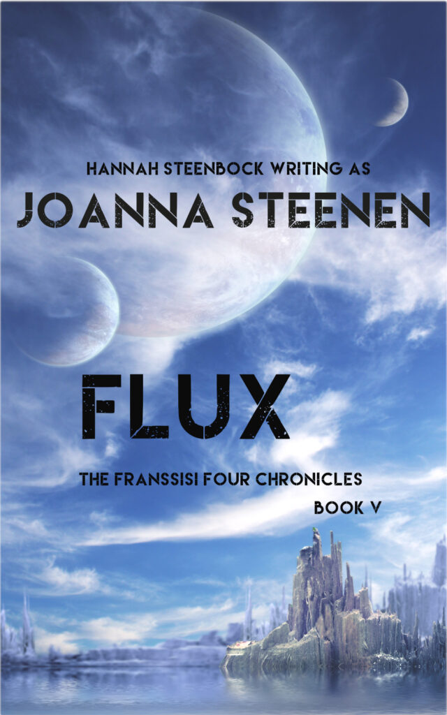 Flux - final book in the Franssisis Four Chronicles series